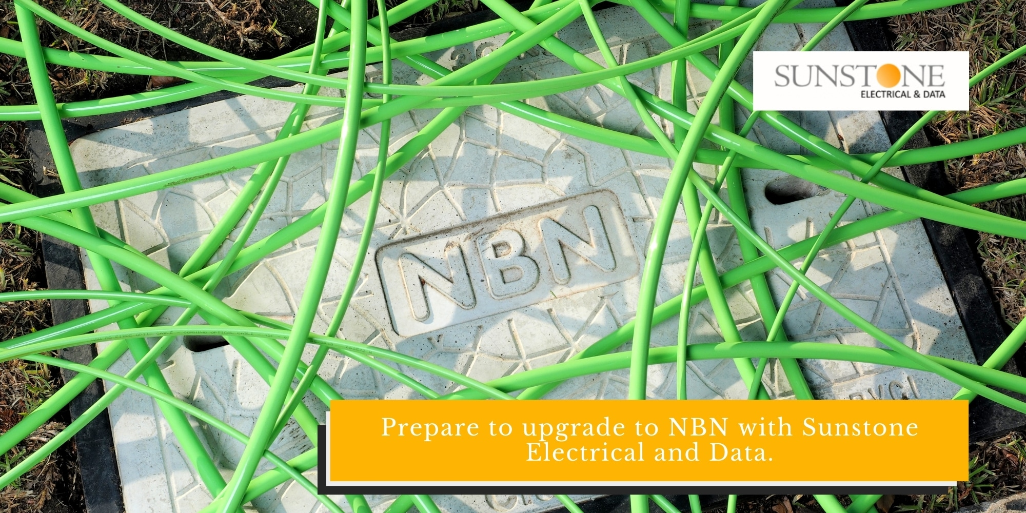 Prepare to upgrade to NBN with Sunstone Electrical and Data.